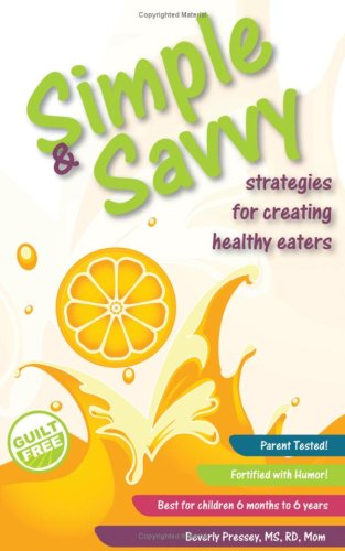 Simple & Savvy Strategies for Creating Healthy Eaters 9780980245516