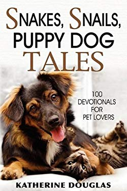 Snakes, Snails, Puppy Dog Tales 9780981698366