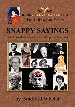 Snappy Sayings: Wit & Wisdom of the World's Greatest Minds 9780982253809