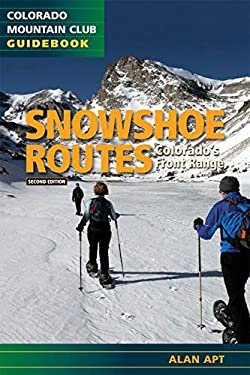 Snowshoe Routes: Colorado's Front Range 9780984221387