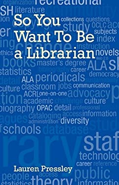 So You Want to Be a Librarian 9780980200485