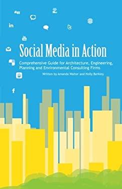 Social Media in Action 9780985146917