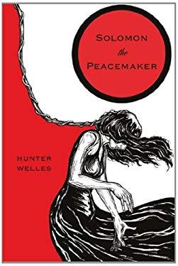Solomon the Peacemaker 9780989762809