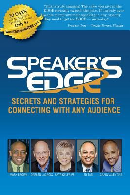 Speaker's Edge: Secrets and Strategies for Connecting with Any Audience 9780981475608