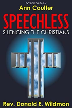 Speechless: Silencing the Christians 9780980076332