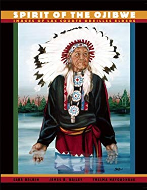 Spirit of the Ojibwe: Images of Lac Courte Oreilles Elders 9780982354506