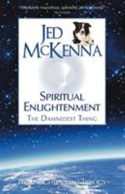 Spiritual Enlightenment: The Damnedest Thing 9780980184846