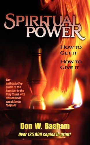 Spiritual Power: How to Get It, How to Give It 9780981763484