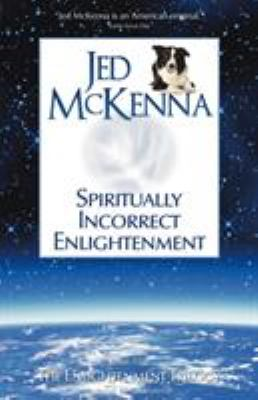 Spiritually Incorrect Enlightenment 9780980184853