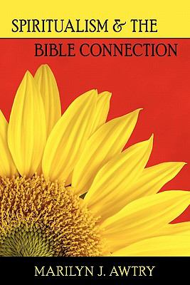 Spritiualism & the Bible Connection 9780983064114