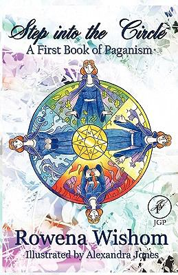Step Into the Circle: A First Book of Paganism 9780982602348