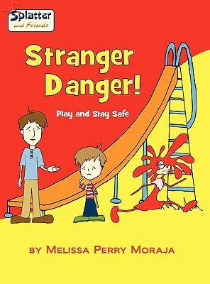 stranger danger   play and stay safe splatter and friends