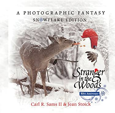 Stranger in the Woods: A Photographic Fantasy: Snowflake Edition 9780982762509