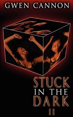 Stuck in the Dark II 9780982353394