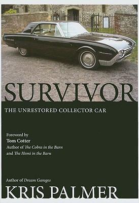 Survivor: The Unrestored Collector Car 9780981727011