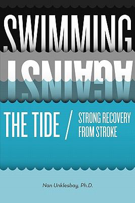 Swimming Against the Tide / Strong Recovery from Stroke 9780984228874