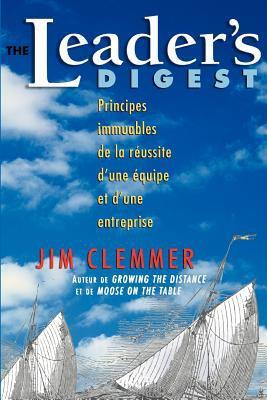 The Leader's Digest: Principes Immuables de La R Ussite D Une Quipe Et D Une Entreprise 9780981336411