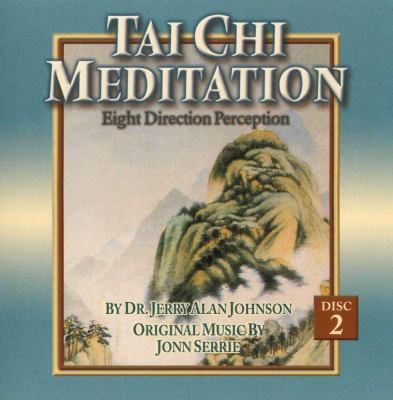 Tai Chi Meditation, Disc 2: Eight Direction Perception 9780984099245