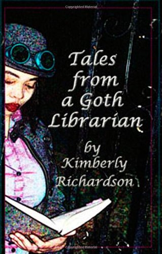 Tales from a Goth Librarian 9780982374511