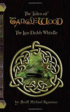 Tales of Tanglewood: The Lon Dubh Whistle 9780980178012
