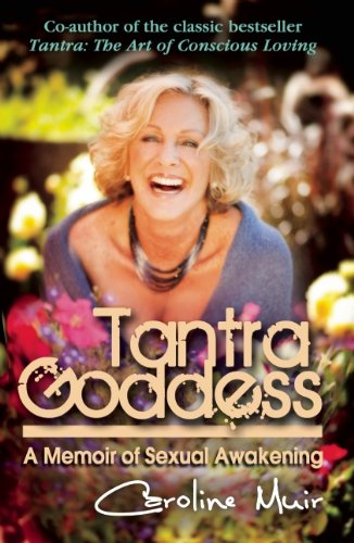 Tantra Goddess: A Memoir of Sexual Awakening 9780982324684