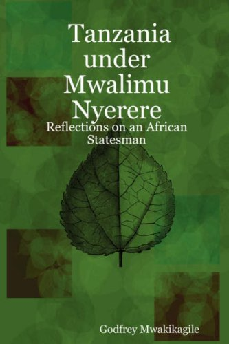 Tanzania Under Mwalimu Nyerere: Reflections on an African Statesman 9780980253498