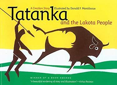 Tatanka and the Lakota People: A Creation Story 9780982274903