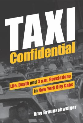 Taxi Confidential: Life, Death and 3 A.M. Revelations in New York City Cabs 9780982173329