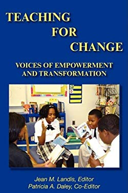 Teaching for Change; Voices of Empowerment and Transformation 9780981726434