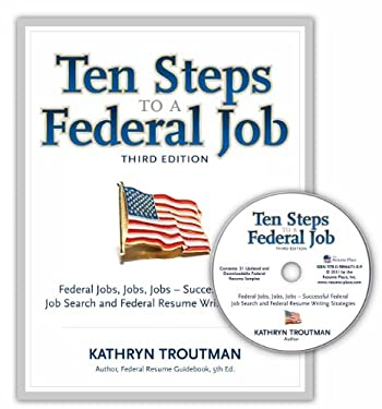 Ten Steps to a Federal Job, 3rd Ed: Federal Jobs, Jobs, Jobs - Successful Federal Job Search and Federal Resume Writing Strategies 9780982419069