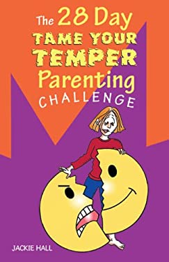 The 28 Day Tame Your Temper Parenting Challenge 9780987543301