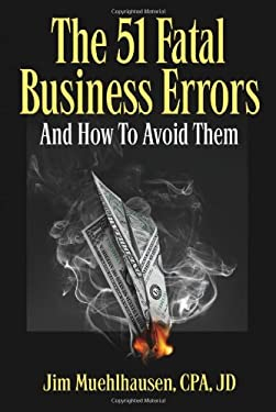 The 51 Fatal Business Errors and How to Avoid Them 9780981608204