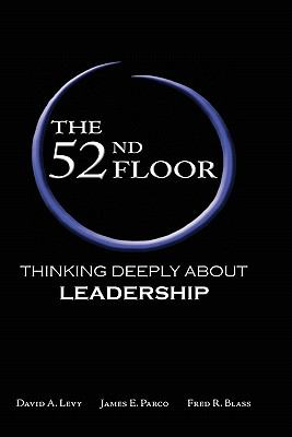 The 52nd Floor: Thinking Deeply about Leadership 9780982018507