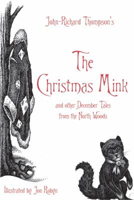The Christmas Mink: And Other December Tales from the North Woods 9780980199222