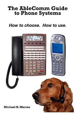 The Ablecomm Guide to Phone Systems 9780981661735