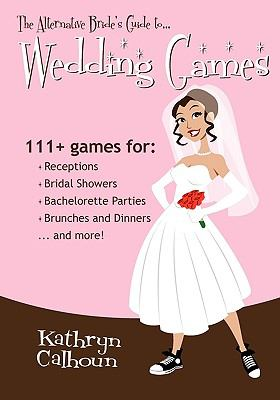 The Alternative Bride's Guide to Wedding Games 9780981328706
