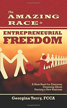 The Amazing Race to Entrepreneurial Freedom 9780984324729