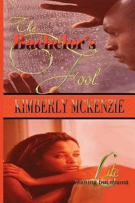 The Bachelor's Fool & Life, Nothing But Drama 9780980147018