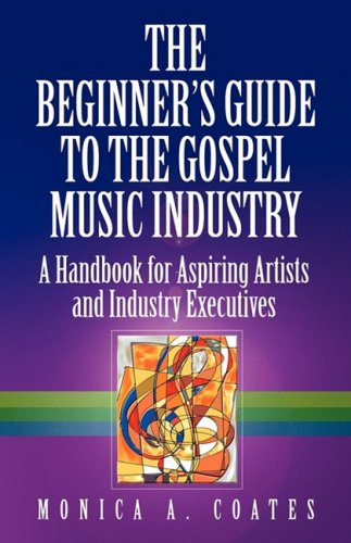 The Beginner's Guide to the Gospel Music Industry 9780982360002