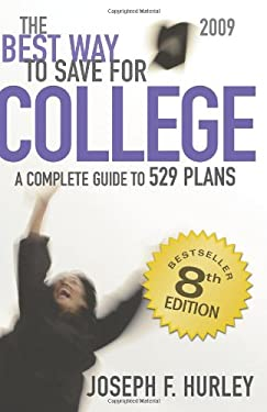 The Best Way to Save for College: A Complete Guide to 529 Plans 9780981549101
