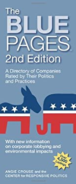 The Blue Pages: A Directory of Companies Rated by Their Politics and Practices 9780981709147