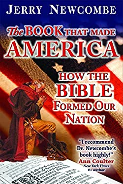 The Book That Made America: How the Bible Formed Our Nation 9780982492901