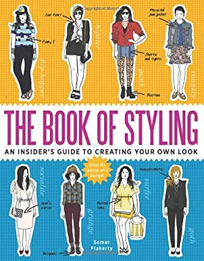 The Book of Styling: An Insider's Guide to Creating Your Own Look 9780982732243