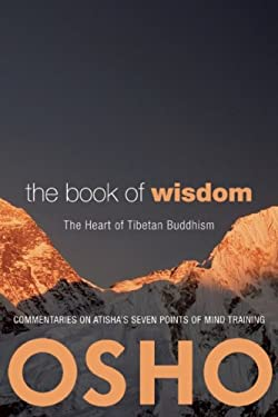 The Book of Wisdom: The Heart of Tibetan Buddhism: Commentaries on Atisha's Seven Points of Mind Training 9780981834115