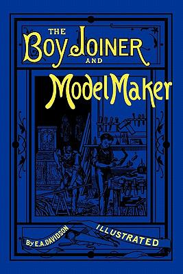 The Boy Joiner and Model Maker 9780982863213