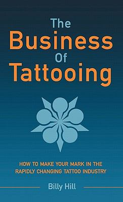The Business of Tattooing 9780980011319