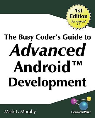 The Busy Coder's Guide to Advanced Android Development 9780981678016