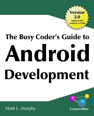 The Busy Coder's Guide to Android Development 9780981678009