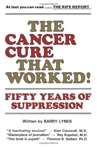 The Cancer Cure That Worked: 50 Years of Suppression 9780982513866
