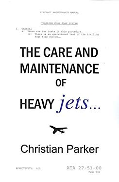 The Care and Maintenance of Heavy Jets... 9780981583839
